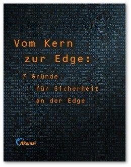 Vom Kern zur Edge: 7 Gründe für Sicherheit an der Edge