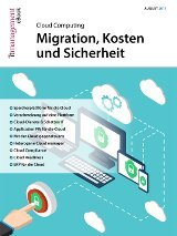 Cloud Computing: Migration, Kosten und Sicherheit