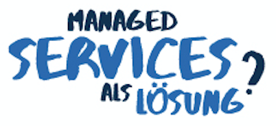 Managed Services als Lösung?